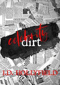 Celebrity Dirt: A Fake Relationship Romantic Suspense Standalone