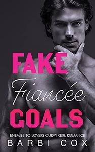 Fake Fiancée Goals: Enemies To Lovers Curvy Girl Romance
