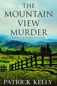 The Mountain View Murder: Cozy Mystery with a Male Protagonist