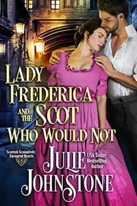 Lady Frederica and the Scot Who Would Not