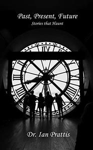 Past, Present, Future: Stories that Haunt