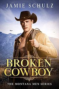 Broken Cowboy: The Montana Men Series Book 1