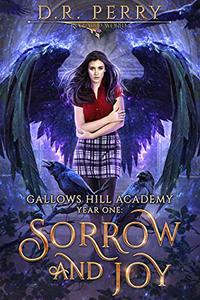 Sorrow and Joy: Gallows Hill Academy: Year One