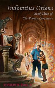 Indomitus Oriens: Book Three of the Fovean Chronicles