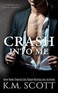 Crash Into Me: Heart of Stone Series #1