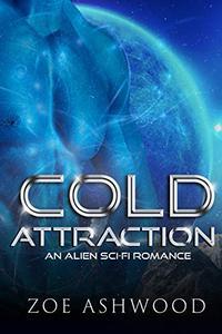 Cold Attraction: An Alien Sci-Fi Romance