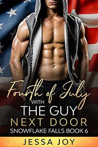 Fourth of July with the Guy Next Door: A Friends to Lovers Fake Fiancee Romance