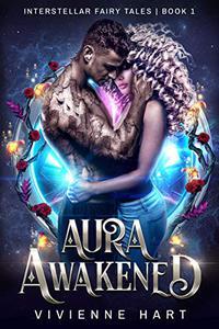 Aura Awakened: Interstellar Fairy Tales Book 1