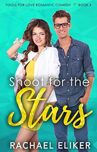 Shoot for the Stars: A Sweet Romantic Comedy