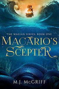 Macario's Scepter: The Magian Series Book One