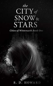 The City of Snow & Stars: Cities of Wintenaeth Book One