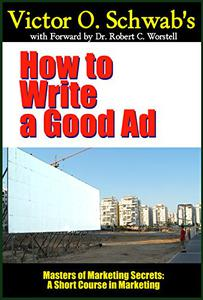 How to Write a Good Ad (Annotated): A Short Course in Marketing