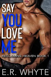 Say You Love Me : a new adult novel of romantic suspense and forbidden love