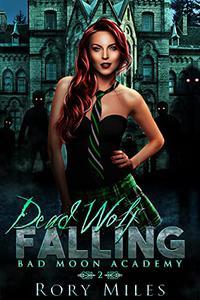 Dead Wolf Falling: Bad Moon Academy