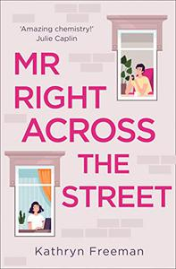 Mr Right Across the Street: The perfect escape for lockdown and the most feel good romantic comedy of 2021!