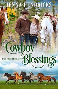 Cowboy Blessings: Clean & Wholesome Cowboy Romance