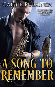 A Song to Remember: A Crescent City Wolf Pack Novella