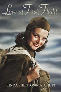 Love at First Flight: A World War II Christian Romance