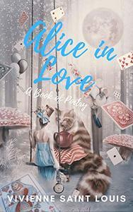 Alice in Love: Poetry in Wonderland
