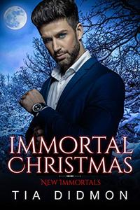 Immortal Christmas: Steamy Paranormal Holiday Romance