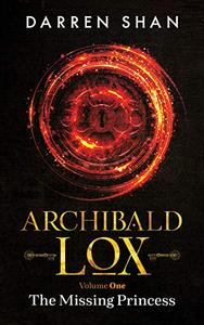 Archibald Lox Volume 1: The Missing Princess