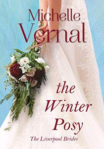 The Winter Posy: Time slip, unique historical fiction