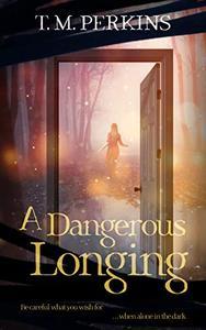 A Dangerous Longing