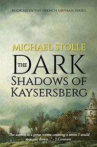 The Dark Shadows of Kaysersberg: Book Six in the French Orphan Series