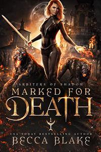 Marked For Death: A Dark Urban Fantasy Novel