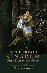 In a Certain Kingdom: Fairy Tales of Old Russia