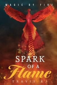 Magic by Fire, Volume 1: Spark of a Flame