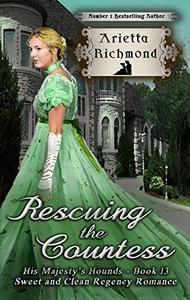 Rescuing the Countess: Sweet and Clean Regency Romance