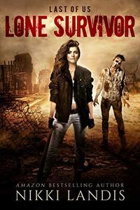 Lone Survivor: An After Zombie Tale of Love & Survival - Sawyer & Bailee Part 1