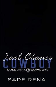 Last Chance Cowboy: An Enemies to Lovers Romance