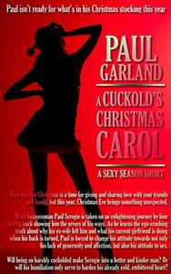 A Cuckold Christmas Carol: A Sexy Season Short
