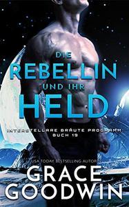 Die Rebellin und ihr Held