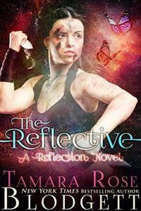 The Reflective : (Reflection Series Science Fiction Vampire / Shifter Romance Thriller Book 1)