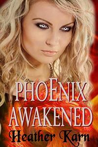 Phoenix Awakened