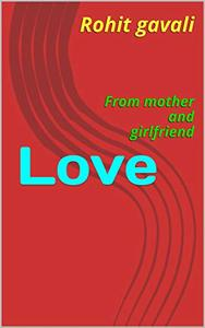 Love: From mother and girlfriend