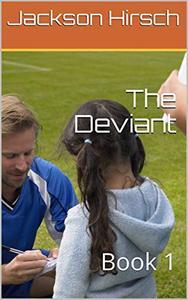The Deviant: Book 1