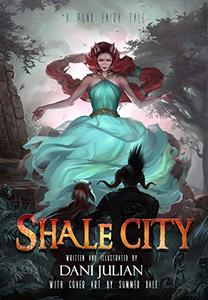 Shale City: A Punk Fairytale