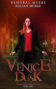 Venice Dusk: A Vampire Royalty Romance