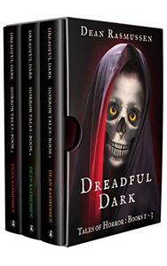Dreadful Dark Tales of Horror Books 1 - 3: Supernatural Short Stories Anthology Series of Scary Monsters and the Paranormal