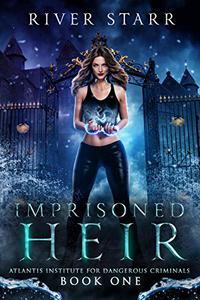 Imprisoned Heir: A Paranormal Prison Romance