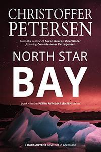 North Star Bay: A Scandinavian Dark Advent novel set in Greenland
