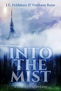 Into the Mist: A Poetry Collection