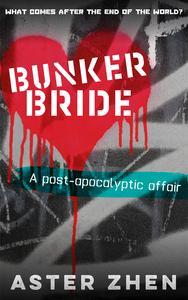 Bunker Bride (A post-apocalyptic affair)