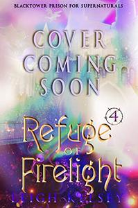 Refuge of Firelight: A Paranormal Prison Fated Mates Romance