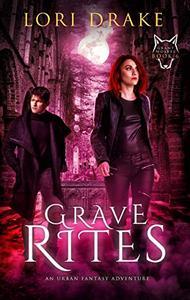 Grave Rites: An Urban Fantasy Adventure