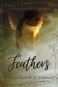 Feathers: A Winged Drabble Collection